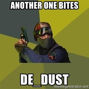 Counter Strike - another one bites de_dust