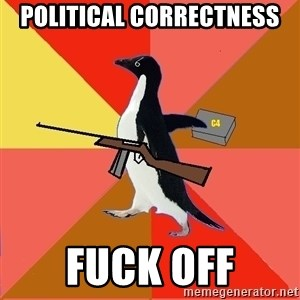 Socially Fed Up Penguin - Political correctness fuck off