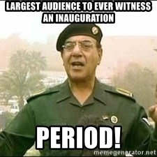 Baghdad Bob - Largest Audience to ever witness an inauguration Period!