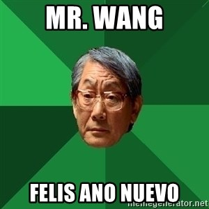 High Expectations Asian Father - Mr. Wang Felis ano nuevo