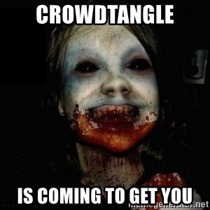 scary meme - Crowdtangle  is coming to get you