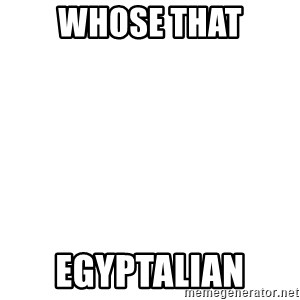 Blank Template - Whose that Egyptalian