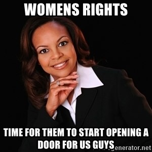 Irrational Black Woman - womens rights time for them to start opening a door for us guys
