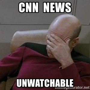 Picardfacepalm - cnn  news unwatchable