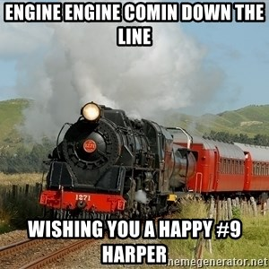 Success Train - engine engine comin down the line wishing you a happy #9 Harper