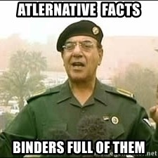 Baghdad Bob - Atlernative  Facts Binders full of them