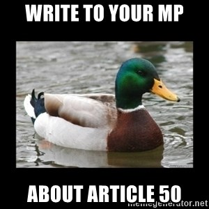 advice mallard - Write to your MP About article 50