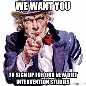 Uncle Sam Says - WE want you to sign up for our new diet intervention studies
