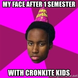 Happy Birthday Black Kid - my face after 1 semester with cronkite kids