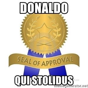 official seal of approval - Donaldo QUI STOLIDUS