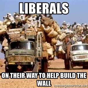 BandWagon - Liberals On their way to help build the wall