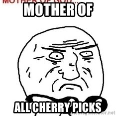 Mother Of God - mother of all cherry picks