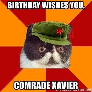 Communist Cat - Birthday wishes YOU, Comrade Xavier