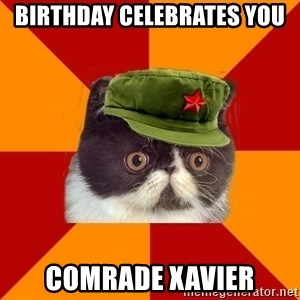 Communist Cat - Birthday celebrates you Comrade Xavier