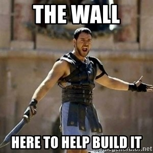 GLADIATOR - the wall here to help build it
