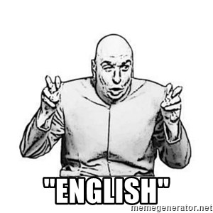"""Sceptical Dr. Evil -  """"English"""""""