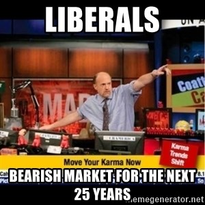 Mad Karma With Jim Cramer - liberals bearish market for the next 25 years