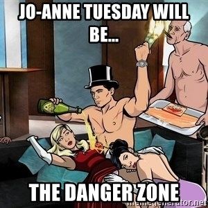 Archers party - Jo-anne Tuesday will be... The Danger Zone