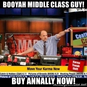 Mad Karma With Jim Cramer - Booyah Middle Class Guy! Buy Annally Now!