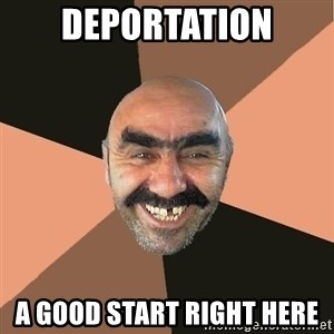 Provincial Man - deportation a good start right here