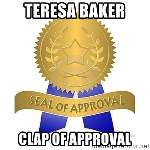 official seal of approval - Teresa Baker Clap of Approval