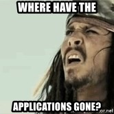 Jack Sparrow Reaction - Where have the Applications gone?