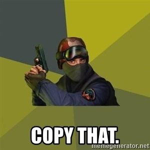 Counter Strike -  COPY THAT.