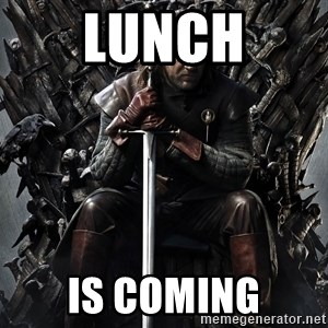 Eddard Stark - lunch is coming