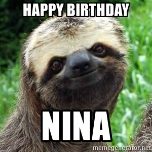 Sarcastic Sloth - Happy birthday Nina