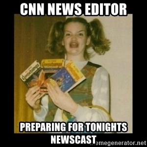 Ermahgerd Girl - cnn news editor preparing for tonights newscast