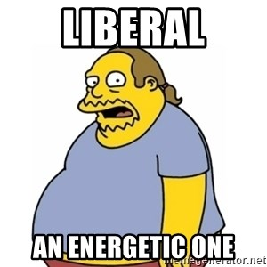Comic Book Guy Worst Ever - liberal an energetic one