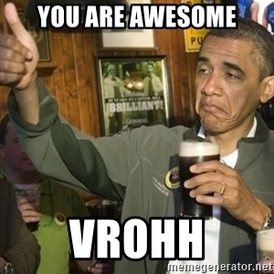 THUMBS UP OBAMA - You Are AWESOME VROHH