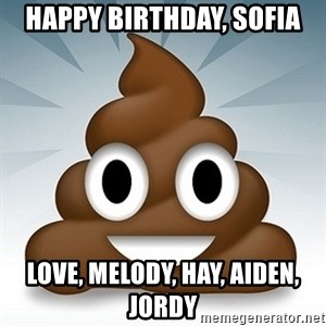 Facebook :poop: emoticon - Happy Birthday, Sofia Love, Melody, Hay, Aiden, Jordy