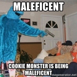 Bad Ass Cookie Monster - MALEFICENT   cookie monster is being maleficent