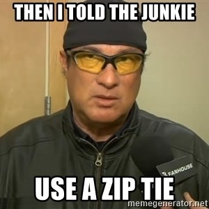 Steven Seagal Mma - Then I told the junkie use a zip tie