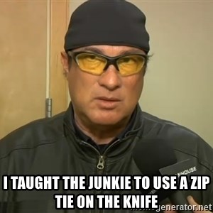 Steven Seagal Mma -  I taught the junkie to use a zip tie on the knife