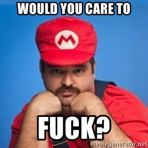 SUPERSEXYMARIO - would you care to fuck?