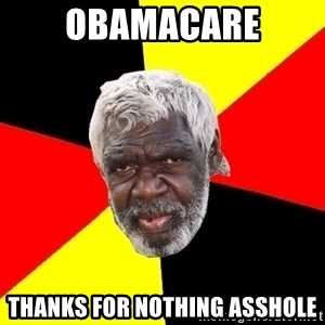 Abo - obamacare thanks for nothing asshole