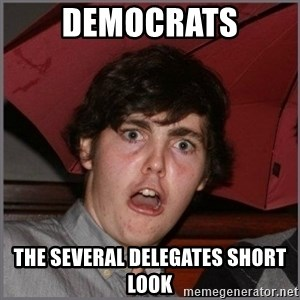 Shocked Dylan - democrats the several delegates short look