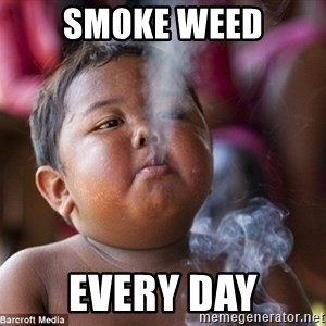 Smoking Baby - smoke weed every day