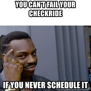 Roll Safe Hungover - You can't fail your checkride If you never schedule it