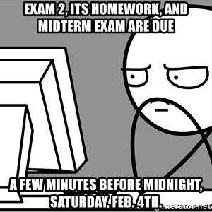 Homework - Mount Everest - EXAM 2, ITS HOMEWORK, AND MIDTERM EXAM ARE DUE A FEW MINUTES BEFORE MIDNIGHT, SATURDAY, FEB. 4TH.