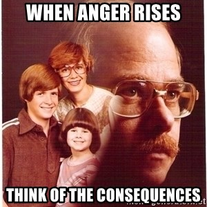 Family Man - when anger rises think of the consequences