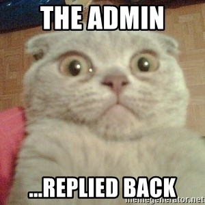 GEEZUS cat - The admin  ...replied back