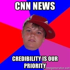 Obviously Redneck Teenager - cnn news credibility is our priority