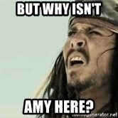 Jack Sparrow Reaction - But why isn't  Amy here?