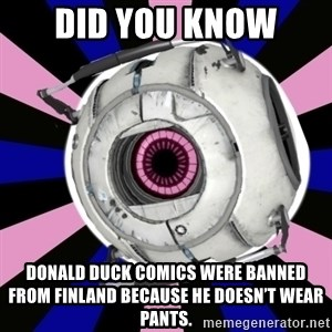 """Did you know"" Fun Fact sphere  - did you know Donald duck comics were banned from Finland because he doesn't wear pants."