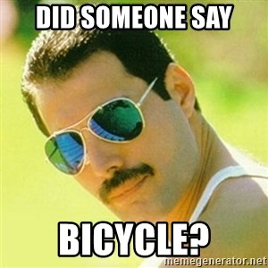 typical Queen Fan - Did someone say Bicycle?