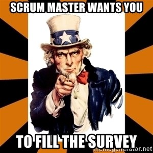 Uncle sam wants you! - Scrum Master wants you to fill the survey