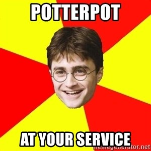 cheeky harry potter - POTTERPOT AT YOUR SERVICE